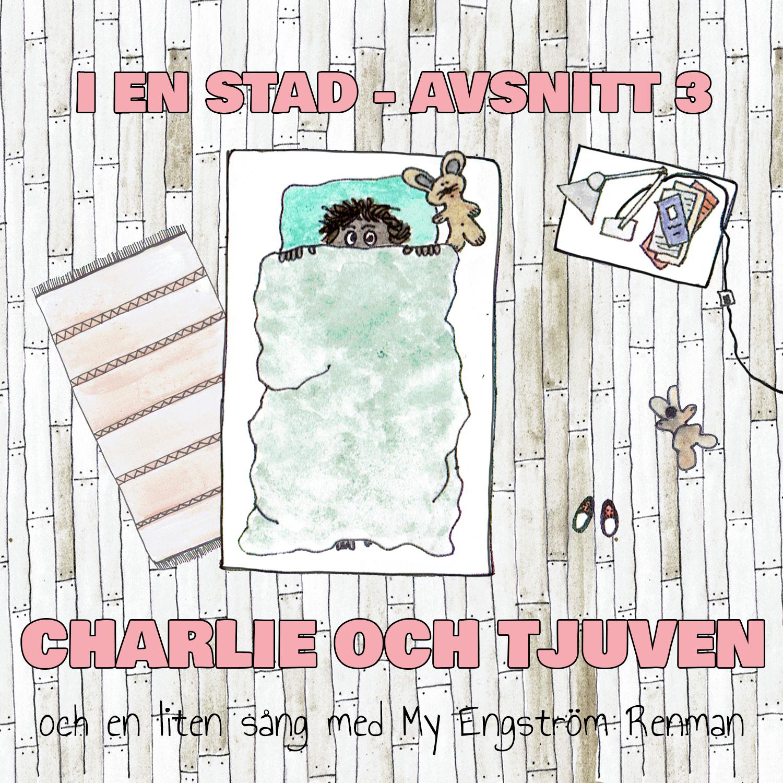 CHARLIE OCH TJUVEN feat My Engström Renman