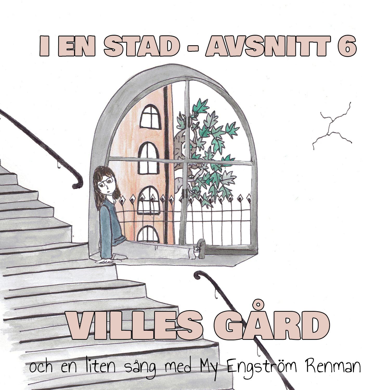 VILLES GÅRD feat. My Engström Renman