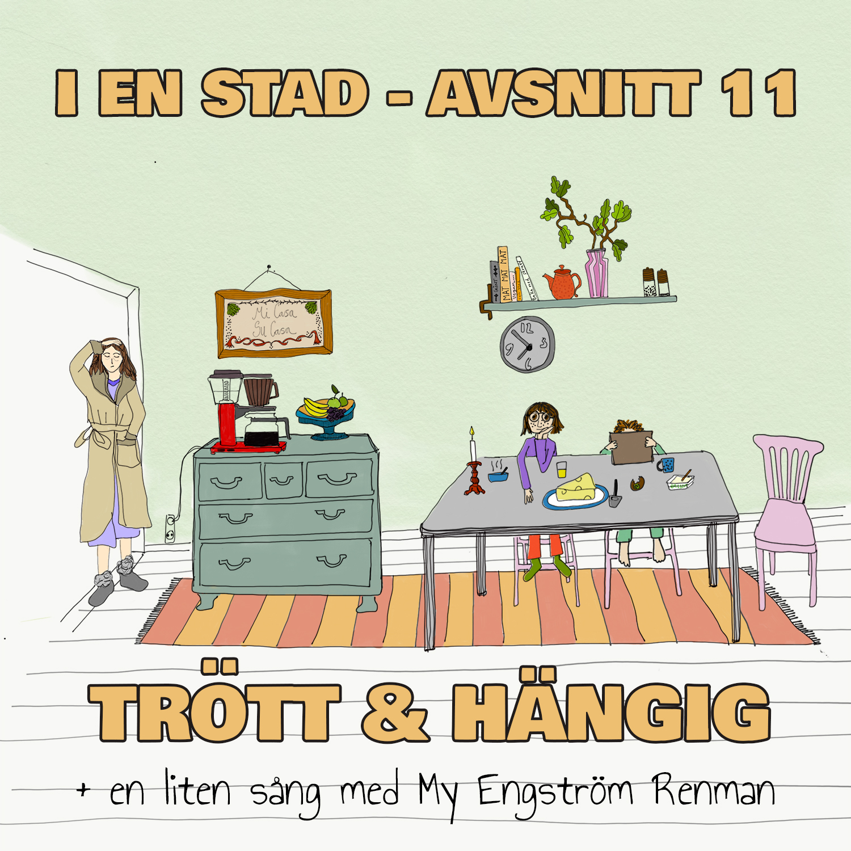TRÖTT & HÄNGIG feat. My Engström Renman